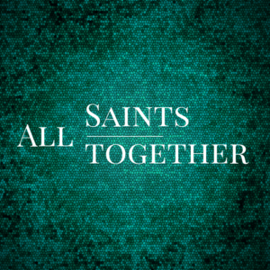 All Saints all together (square)