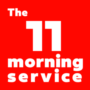 the 11 morning service